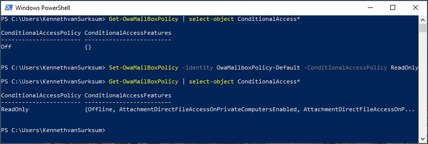 Machine generated alternative text: Windows PowerSheII  PS C: Get-Owamai180xPoIicy  onditionaIAccessPoIicy ConditionalAccessFeatures  PS C: Set-Owamai180xPoIicy  PS C: Get-Owamai180xPoIicy  onditionaIAccessPoIicy ConditionalAccessFeatures  select- object ConditionalAccess*  -Identity OwamaiIboxPoIicy-DefauIt  I select-object ConditionalAccess*  -ConditionalAccessPoIicy  ReadOnIy  AttachmentDirectFiIeAccessOnP...  ReadOnIy  PS C:  {Offline, AttachmentDirectFiIeAccessOnPrivateComputersEnabIed,